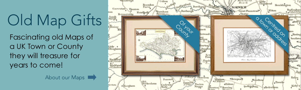 Old Map Gifts - Fascinating presents they will treasure for years to come!